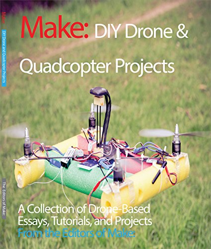 DIY Drone and Quadcopter Projects: Tutorials and Projects from the Pages of Make